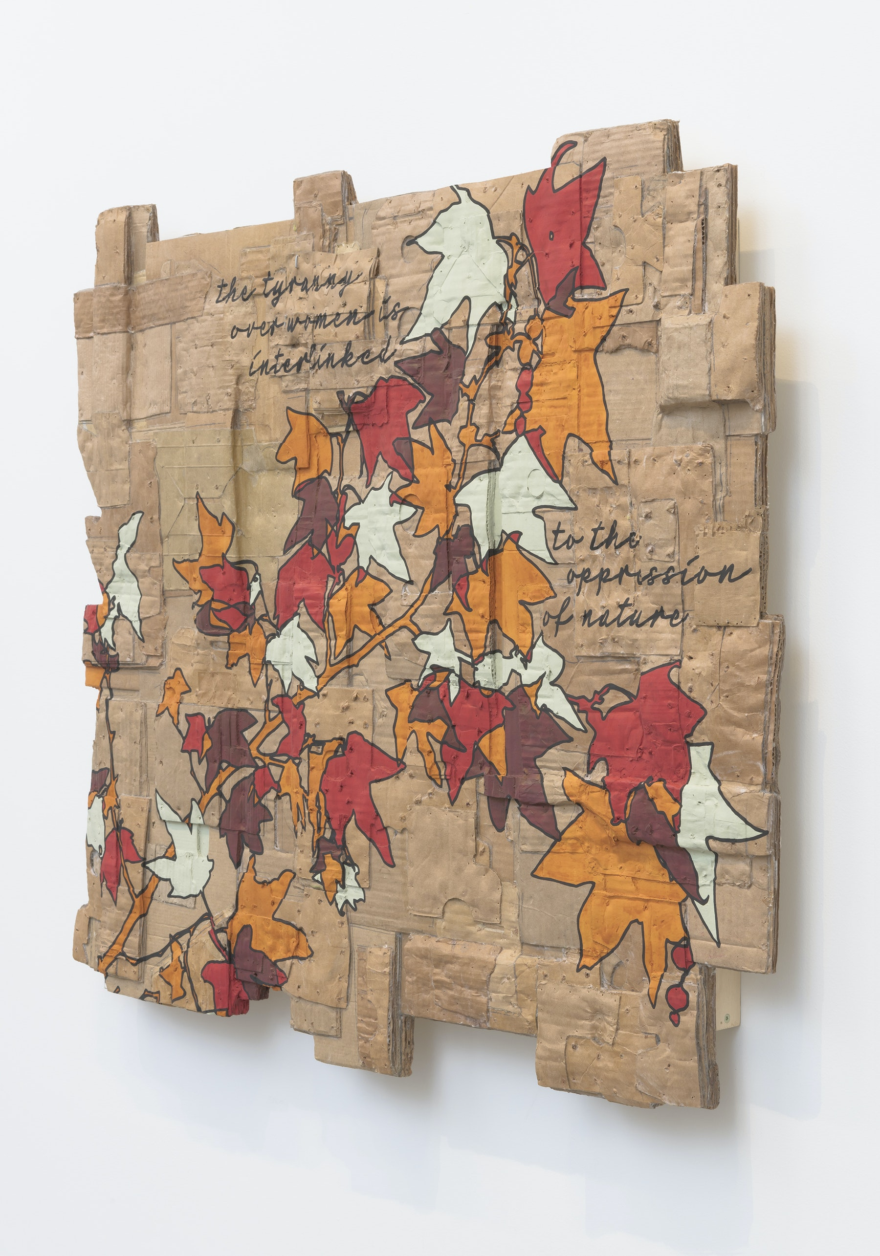 """Andrea Bowers """"The Tyranny Over Women Is Interlinked to the Oppression of Nature (Ecofeminist Sycamore Branch Series),"""" 2020 Archival Marker on Cardboard 34.25 x 41 x 3"""" [HxWxD] (87 x 104.14 x 7.62 cm) Inventory #BOW556 Courtesy of the Artist and Vielmetter Los Angeles Photo credit: Robert Wedemeyer"""