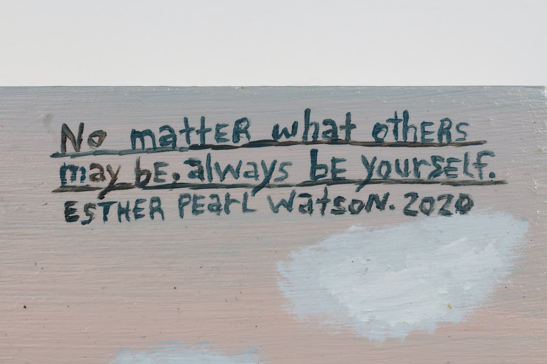 """Esther Pearl Watson """"No Matter What Others Will Be, Always Be Yourself,"""" 2020 Acrylic, foil, foil paper, graphite on panel 8 x 10"""" [HxW] (20.32 x 25.4 cm) Inventory #EPW219 Courtesy of the artist and Vielmetter Los Angeles Photo credit: Jeff McLane"""