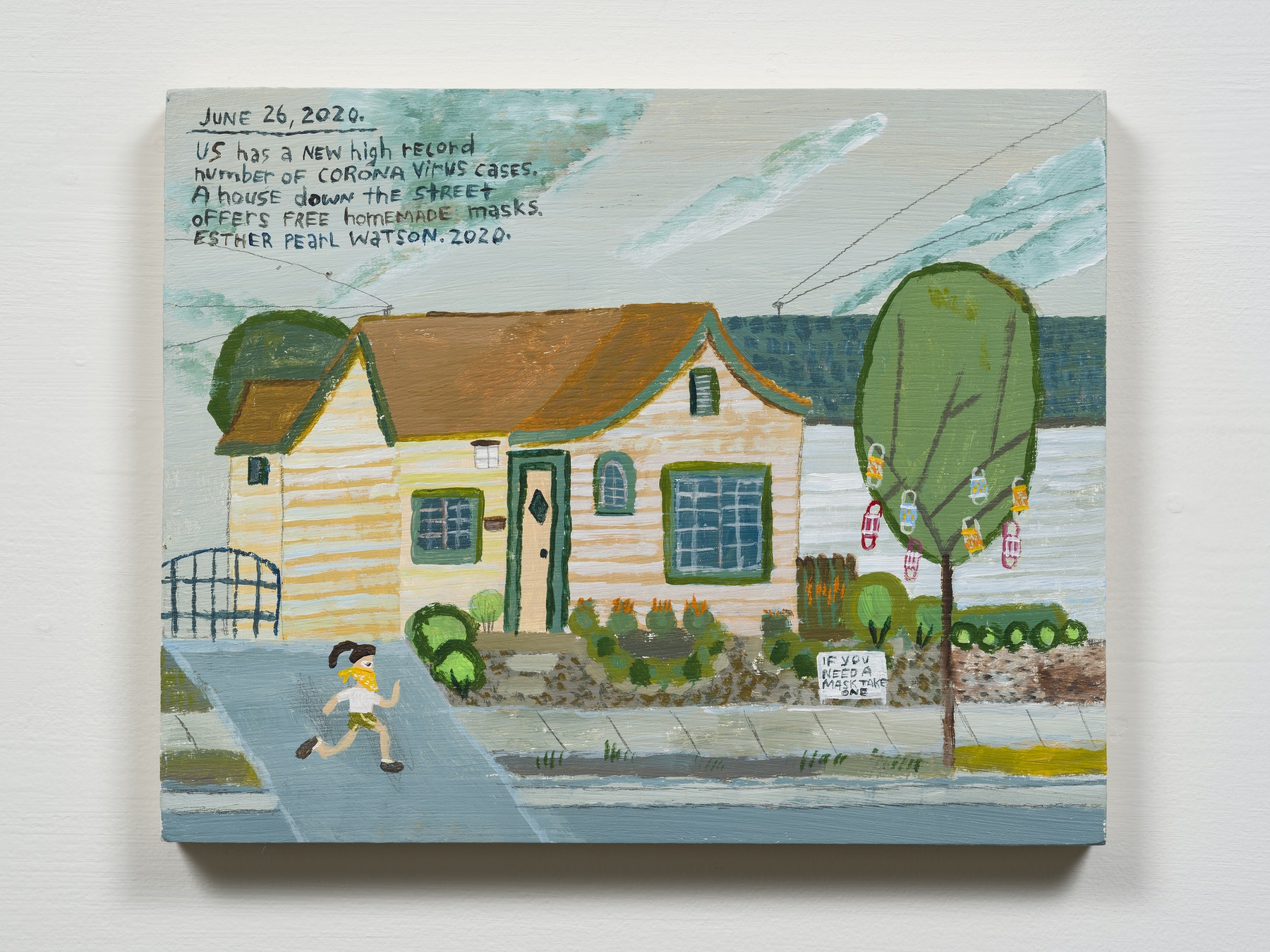 """Esther Pearl Watson """"June 26, House Offers Homemade Masks,"""" 2020 Acrylic with pencil on panel 8 x 10"""" [HxW] (20.32 x 25.4 cm) Inventory #EPW303 Courtesy of the artist and Vielmetter Los Angeles Photo credit: Jeff Mclane"""