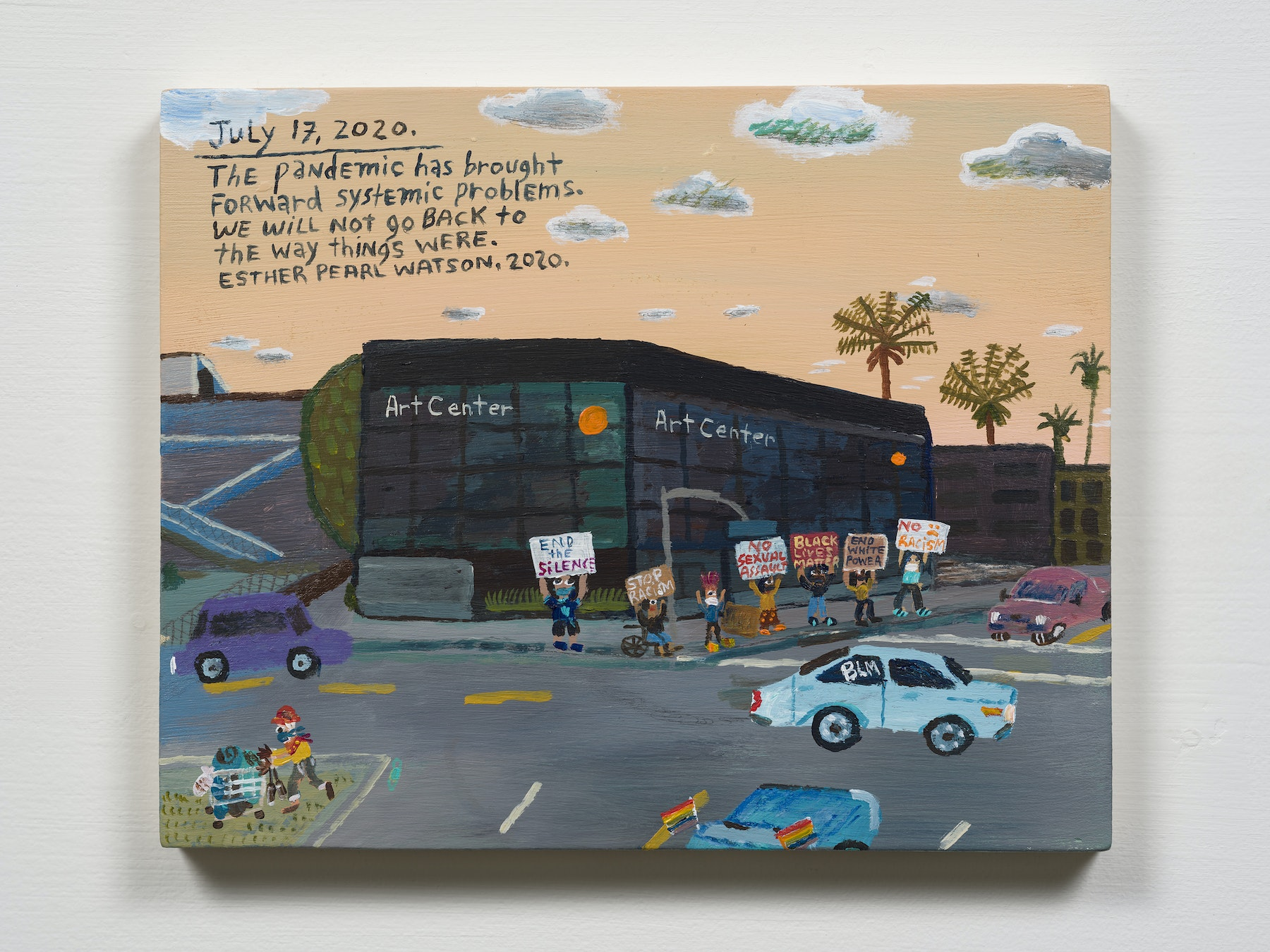 """Esther Pearl Watson """"July 17, Protest Systemic Problems,"""" 2020 Acrylic with pencil on panel 8 x 10"""" [HxW] (20.32 x 25.4 cm) Inventory #EPW312 Courtesy of the artist and Vielmetter Los Angeles Photo credit: Jeff Mclane"""