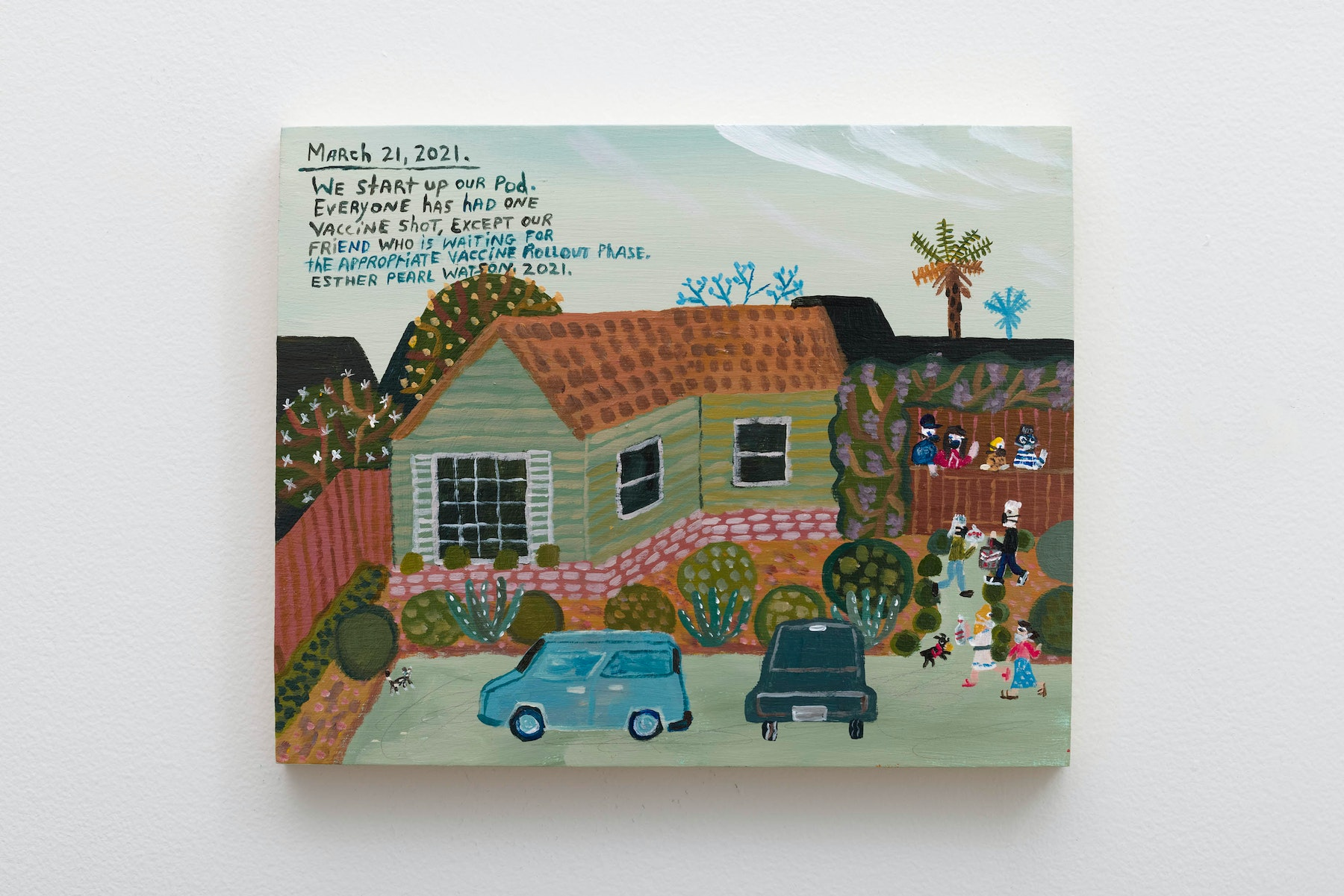 """Esther Pearl Watson """"March 21, We Start Up Our Pod,"""" 2021 Acrylic on panel 8"""" x 10"""" [HxW] (20.32 x 25.4 cm) Inventory #EPW412 Courtesy of the artist and Vielmetter Los Angeles Photo credit: Jeff McLane Signed and dated on back"""